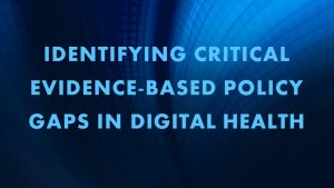 Identifying-critical-gaps-in-evidence-based-digital-health-policy-300x169